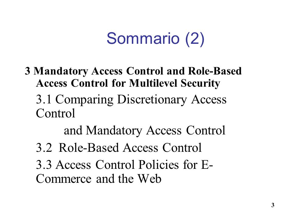 Sommario (2) 3.1 Comparing Discretionary Access Control