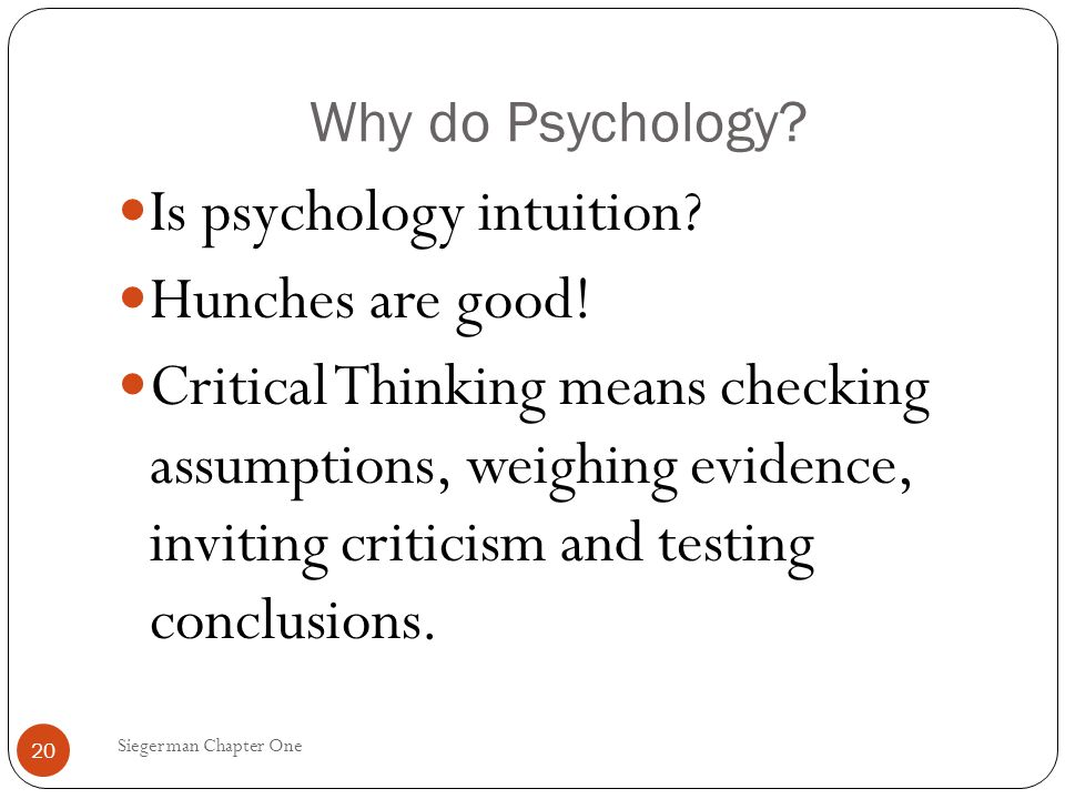 Think critically with psychological science    does this mean criticize Study com