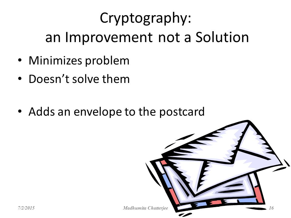 Cryptography: an Improvement not a Solution