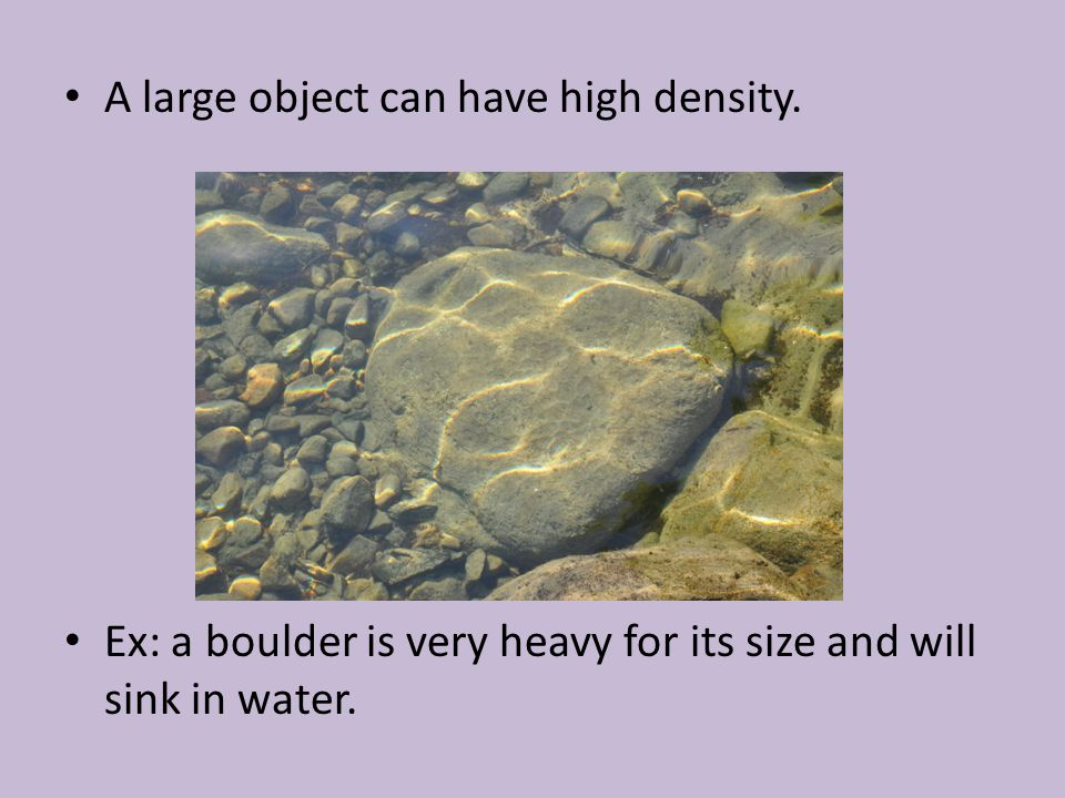 A large object can have high density.