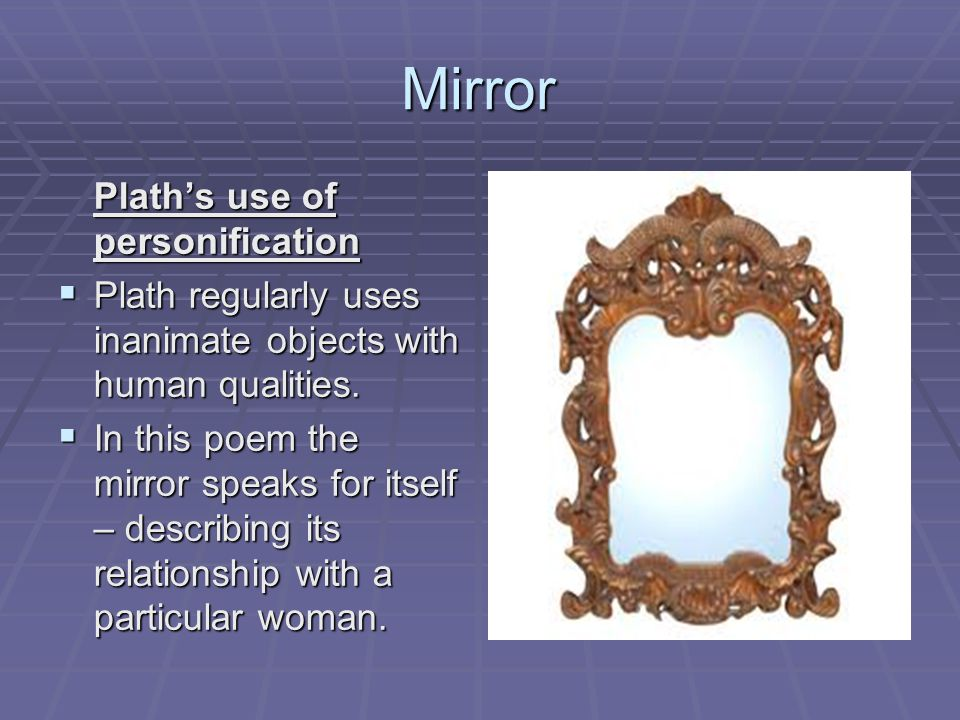 use of personification in the sylvia plaths poem Home essays sylvia plath's poem 'mirror' sylvia plath's poem 'mirror jeannine johnson tells us how sylvia plath uses personification to give the mirror a human capacity for speech it both describes the mirror literally and it symbolically describes poetry.
