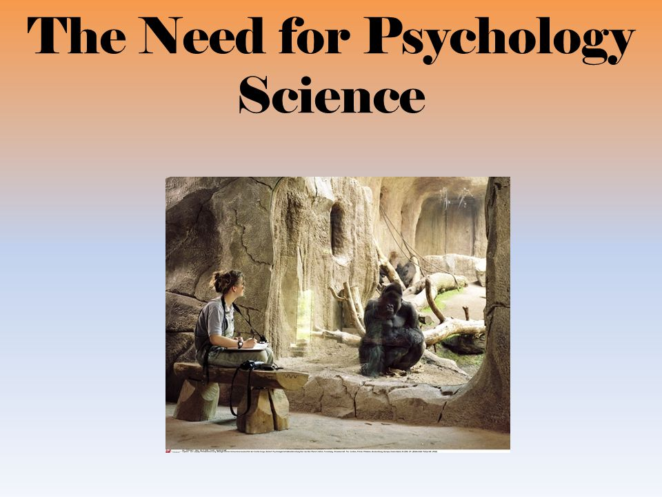 need for psychological science an outline A summary of my psychological model (or, outline of an integral  or an outline of an integral psychology  main components of human psychology that need to be .