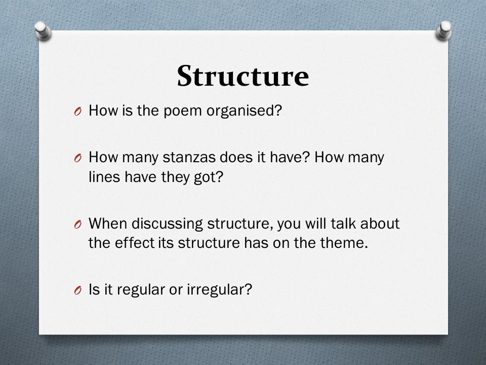 Structure How is the poem organised