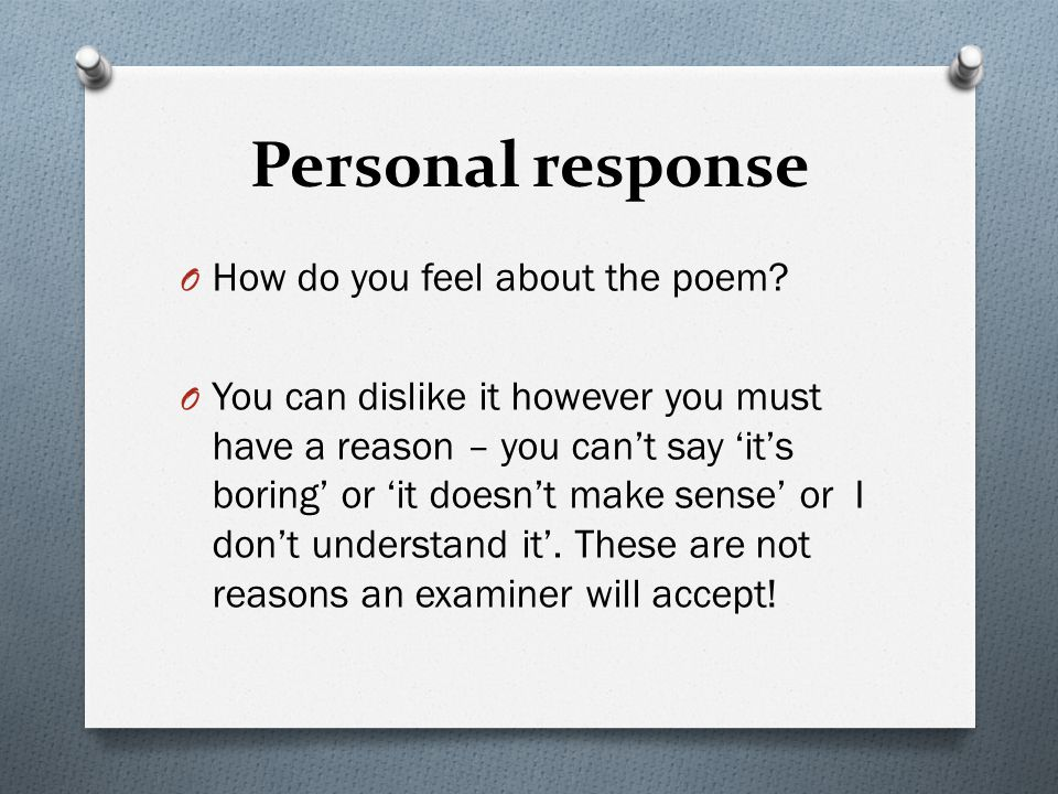 Personal response How do you feel about the poem