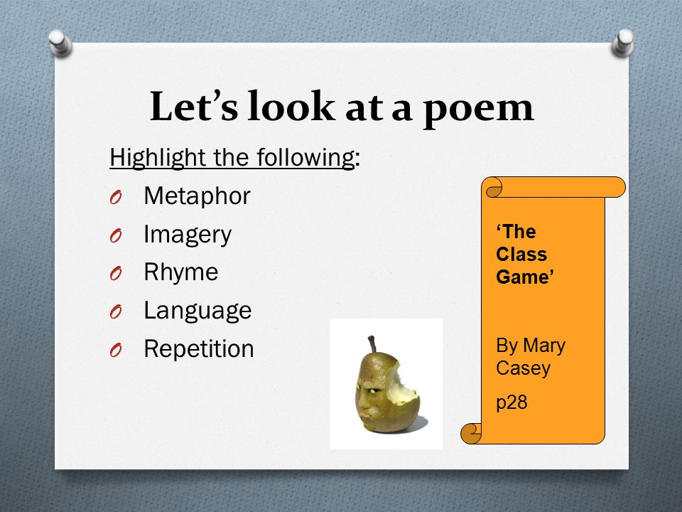 Let's look at a poem Highlight the following: Metaphor Imagery Rhyme