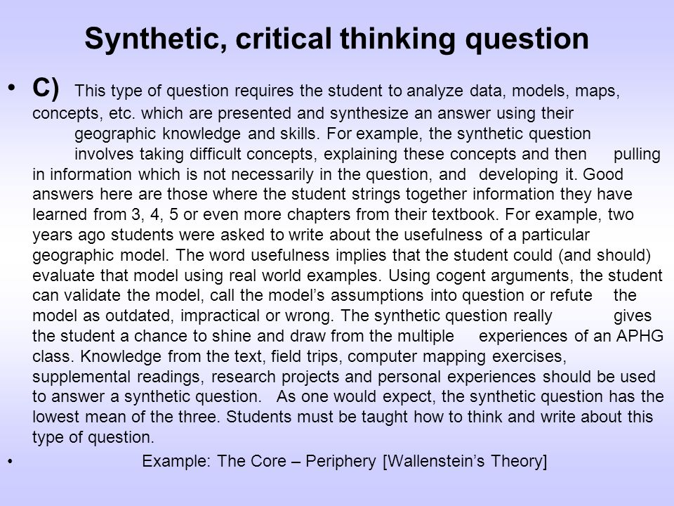 types of critical thinking questions The case for critical-thinking skills and performance those questions to measure students' critical-thinking this type of critical-thinking.