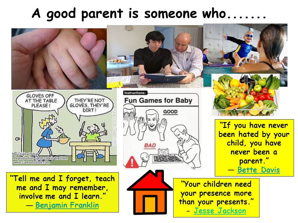 A good parent is someone who.......