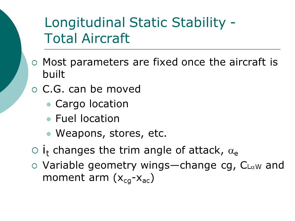 longitudinal static stability In flight dynamics, longitudinal static stability is the stability of an aircraft in the  longitudinal, or pitching, plane under steady flight conditions this characteristic  is.