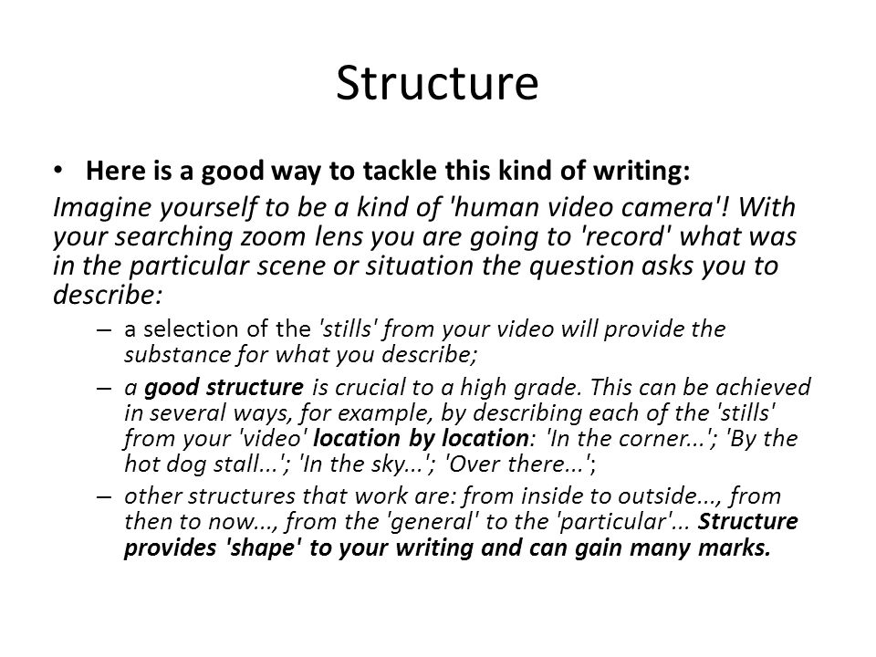 to understand how to write a piece of effective descriptive  4 structure