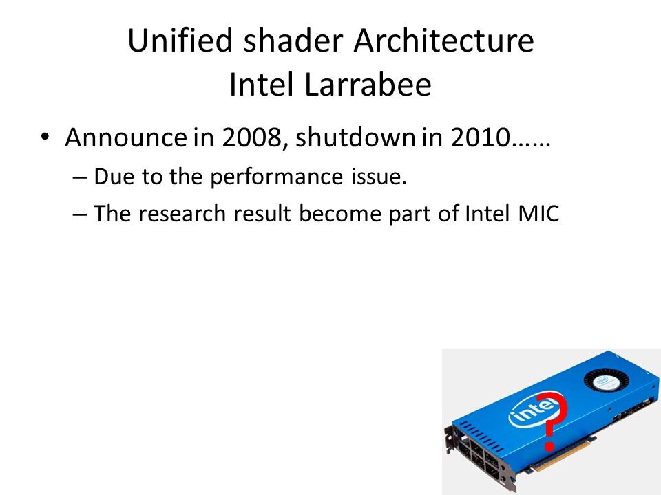Unified shader Architecture Intel Larrabee