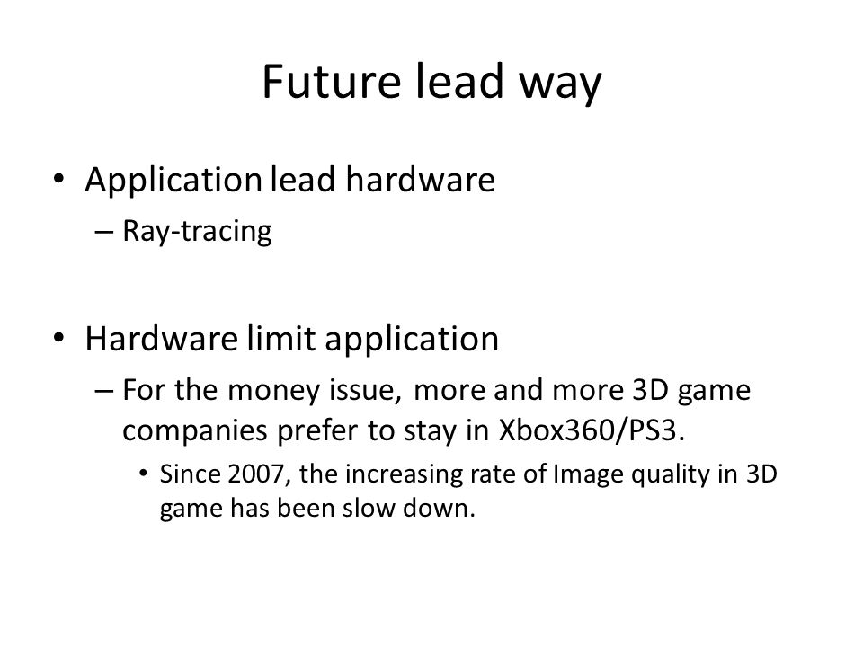 Future lead way Application lead hardware Hardware limit application