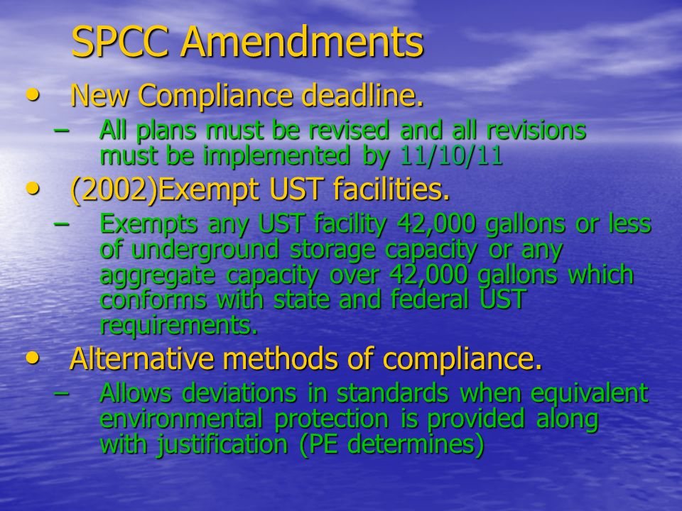 SPCC Amendments New Compliance deadline. (2002)Exempt UST facilities.