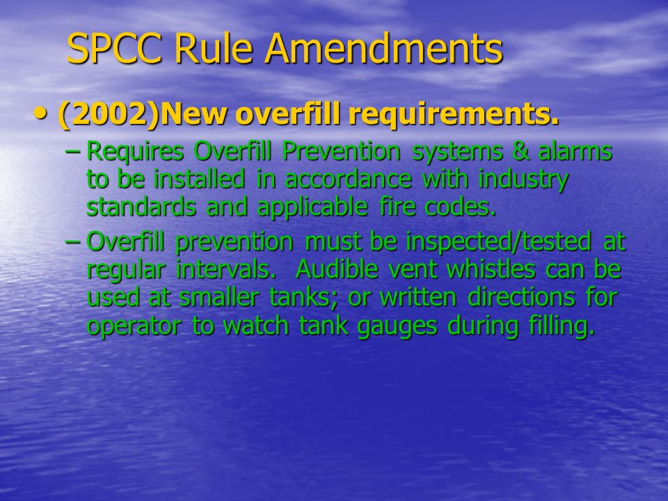 SPCC Rule Amendments (2002)New overfill requirements.