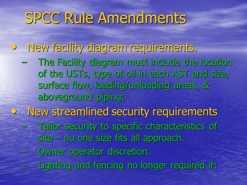 SPCC Rule Amendments New facility diagram requirements.