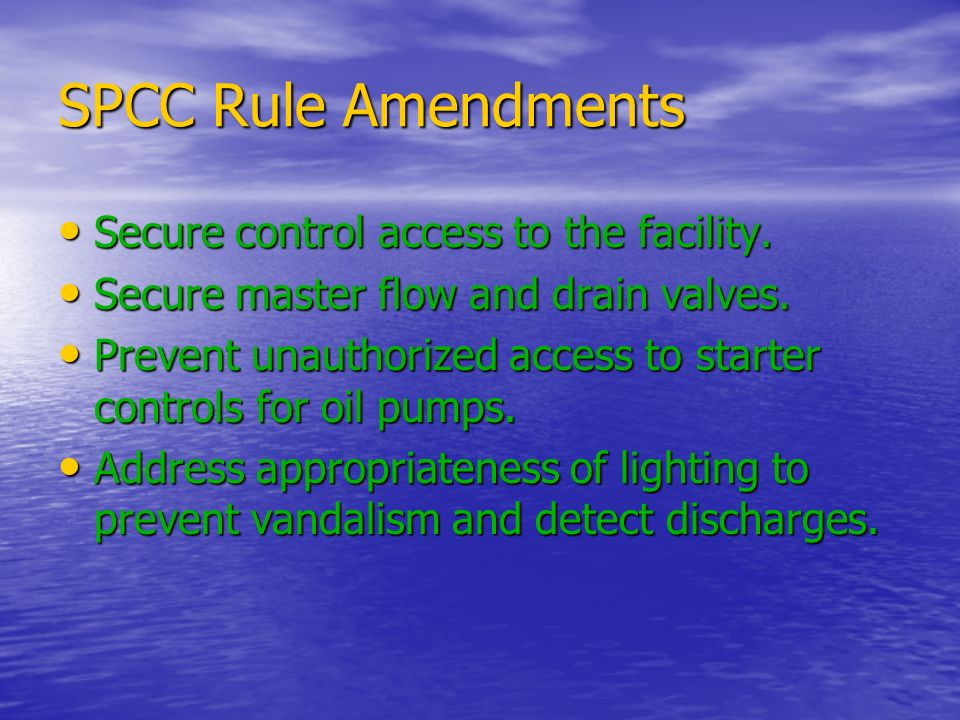 SPCC Rule Amendments Secure control access to the facility.