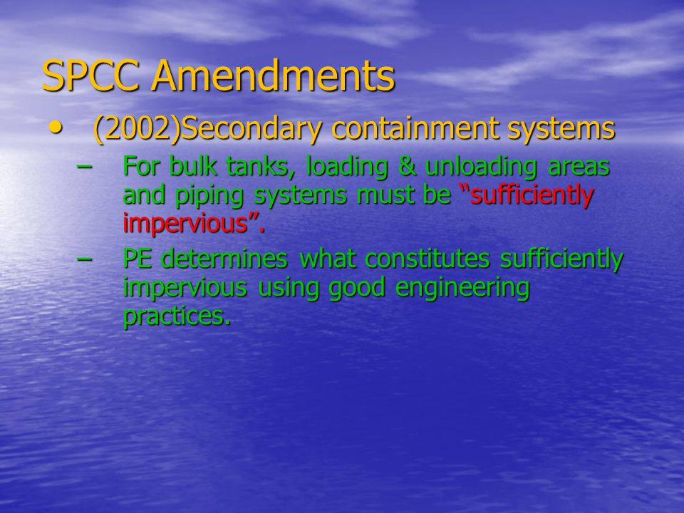 SPCC Amendments (2002)Secondary containment systems