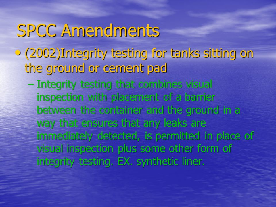 SPCC Amendments (2002)Integrity testing for tanks sitting on the ground or cement pad.