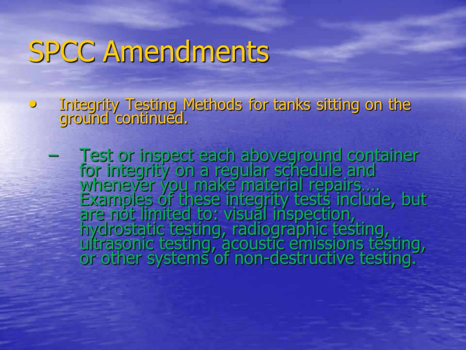 SPCC Amendments Integrity Testing Methods for tanks sitting on the ground continued.