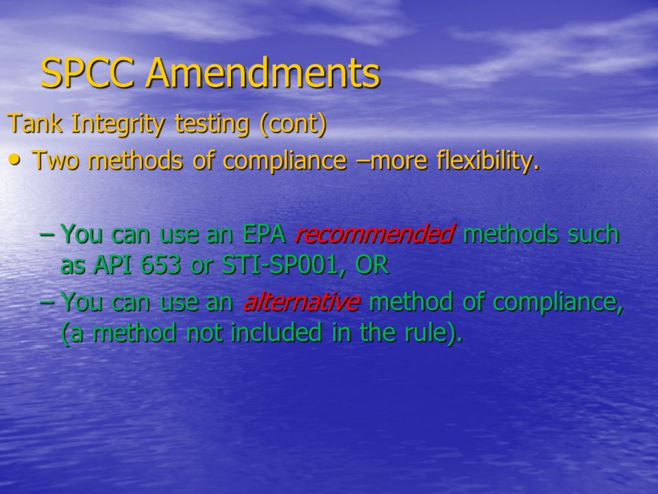 SPCC Amendments Tank Integrity testing (cont)
