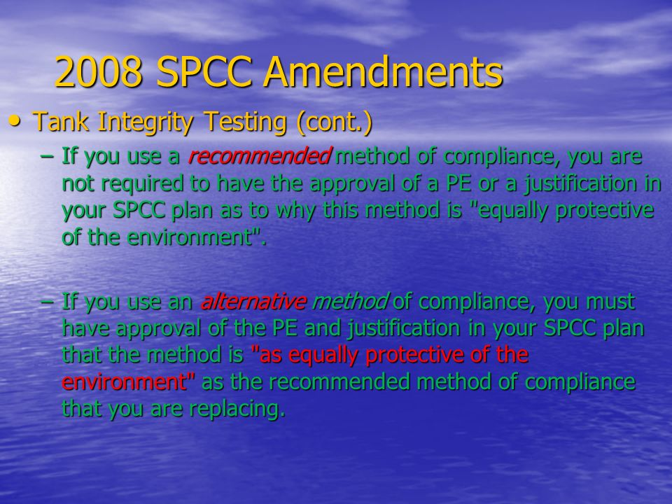 2008 SPCC Amendments Tank Integrity Testing (cont.)