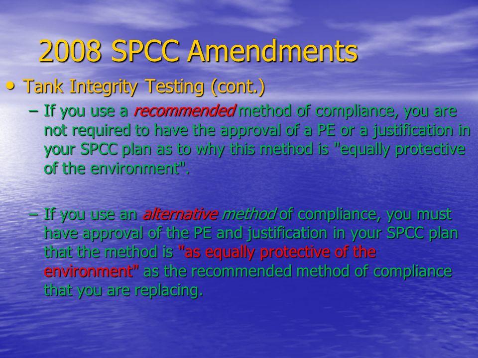 2008 SPCC Amendments Tank Integrity Testing (cont.)