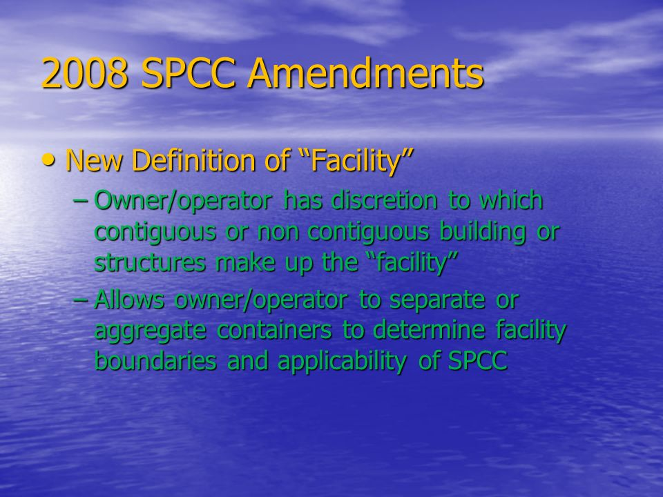 2008 SPCC Amendments New Definition of Facility