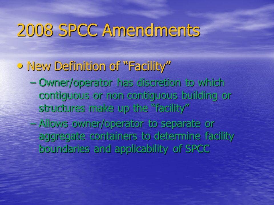 2008 SPCC Amendments New Definition of Facility