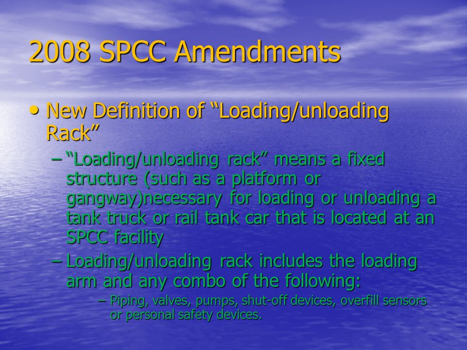 2008 SPCC Amendments New Definition of Loading/unloading Rack