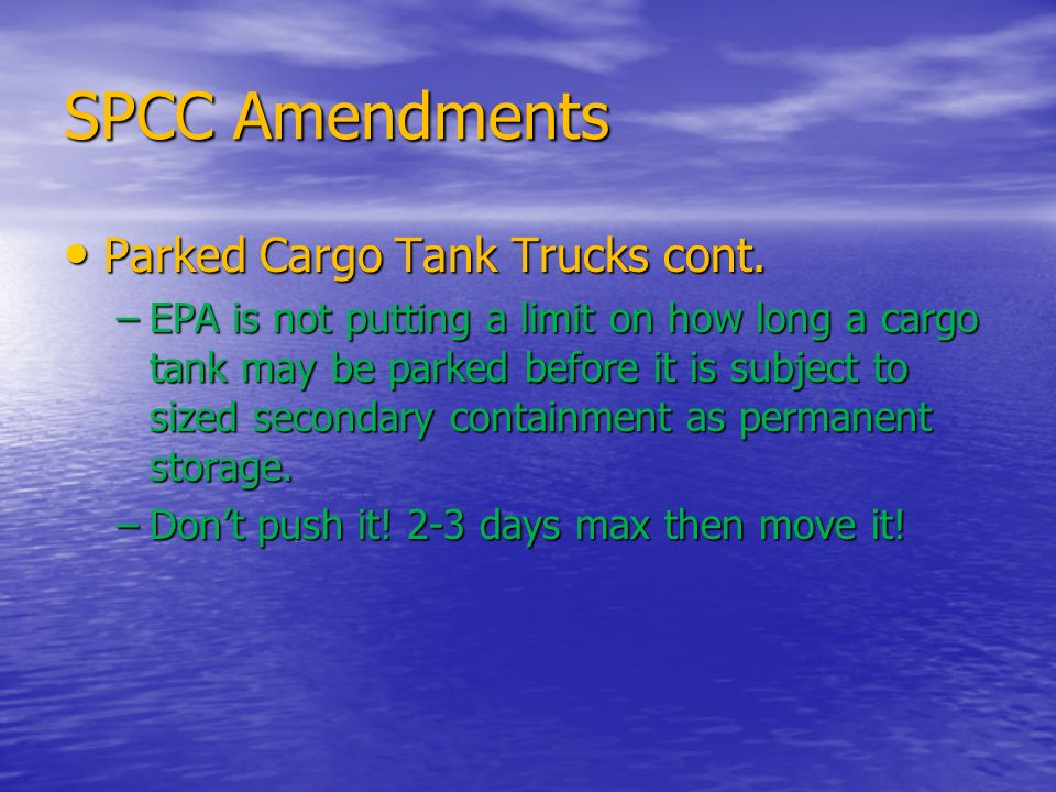 SPCC Amendments Parked Cargo Tank Trucks cont.