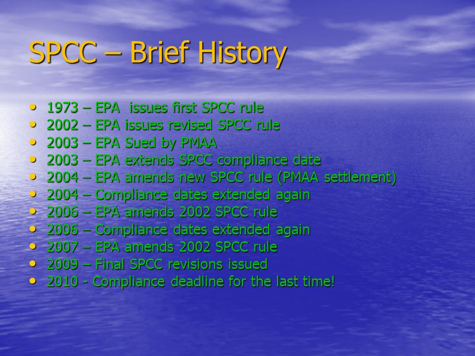 SPCC – Brief History 1973 – EPA issues first SPCC rule