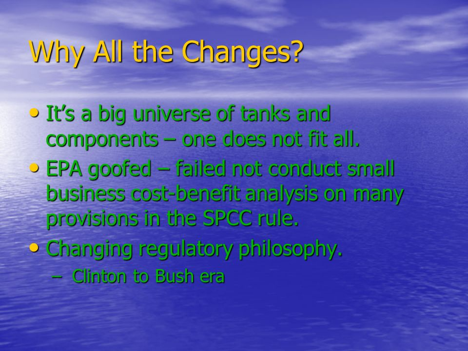 Why All the Changes It's a big universe of tanks and components – one does not fit all.