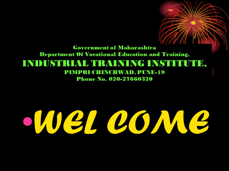 Government of Maharashtra Department Of Vocational Education and Training,  INDUSTRIAL TRAINING INSTITUTE, PIMPRI CHINCHWAD, PUNE-19 Phone No   020-27660320