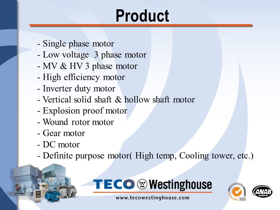 Teco motor rotate the world ppt video online download product single phase motor low voltage 3 phase motor sciox Images