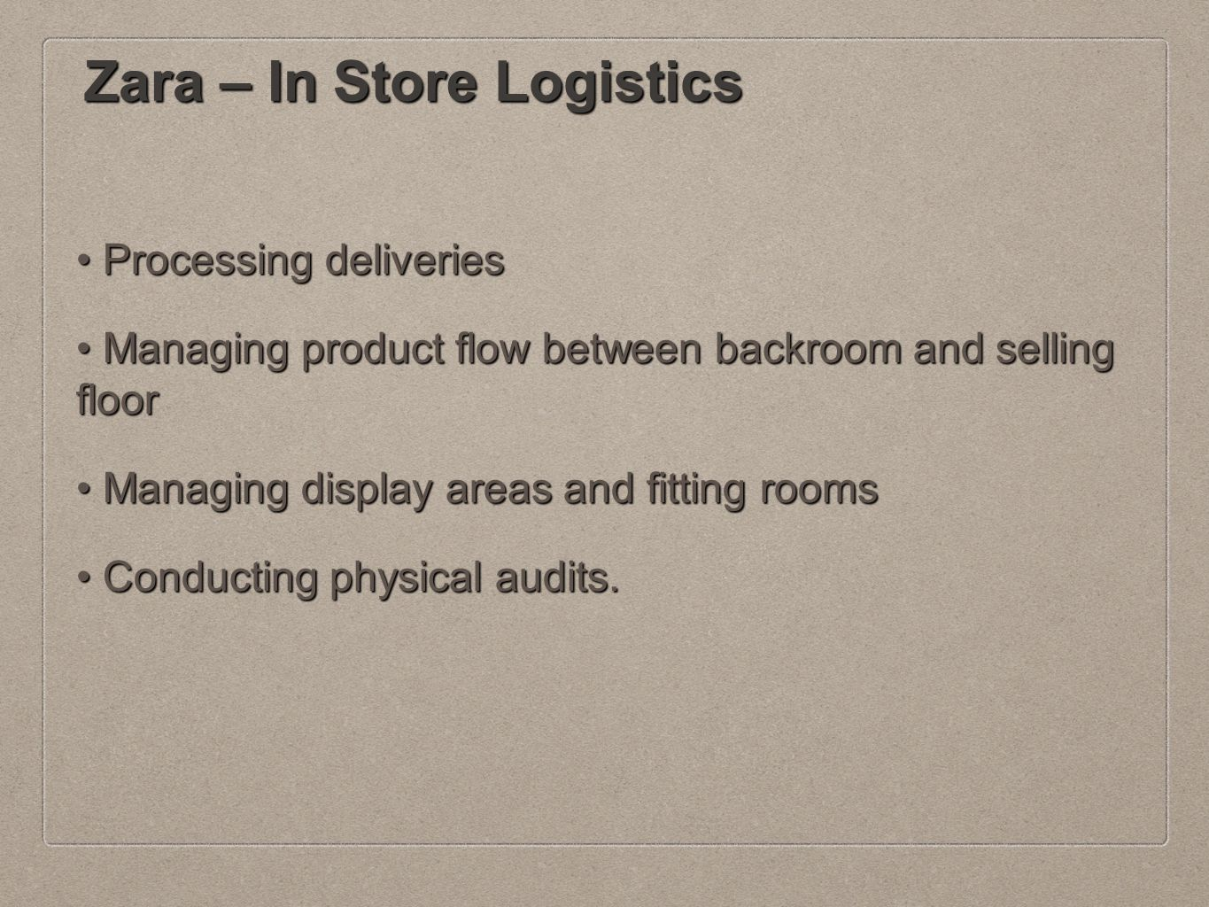 zara logistics The strategic management analysis of zara (relative to the case in developing countries) download recently the company announced that it invested 450 million in commercials as well as logistics area (inditex, inditex's net sales.