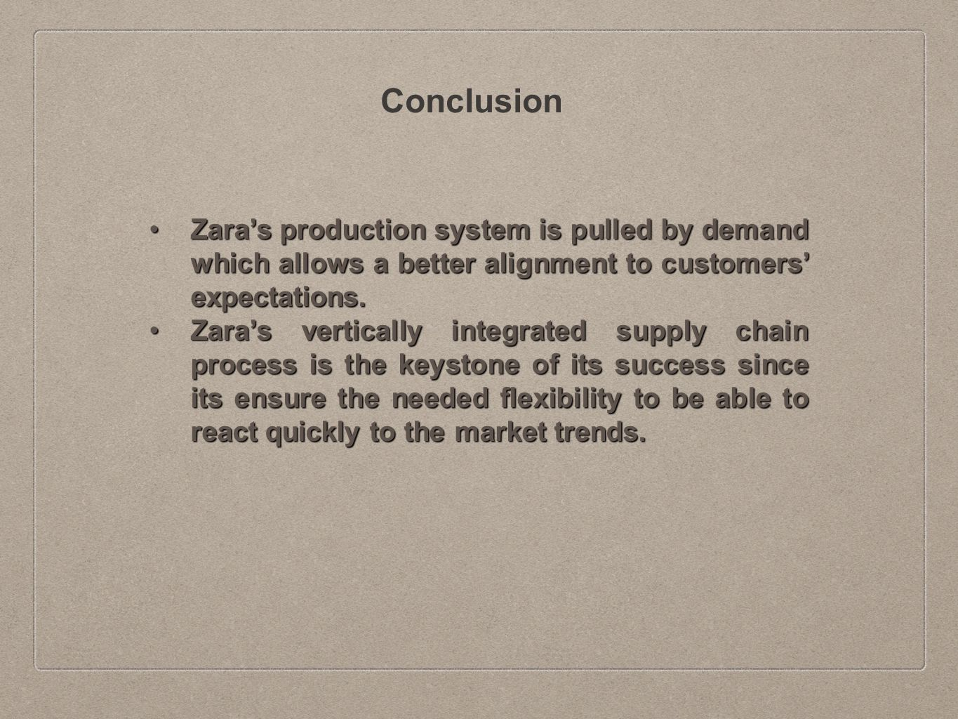 zara conclusion Few clothing brands keep up with the latest fashion, are of high quality and yet, affordable it is probably the amalgamation of all these qualities that made zara.