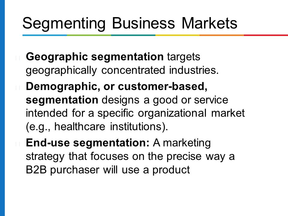 segmenting business markets As difficult as segmenting consumer markets is, it is much simpler and easier than segmenting industrial markets often the same industrial products have multiple.