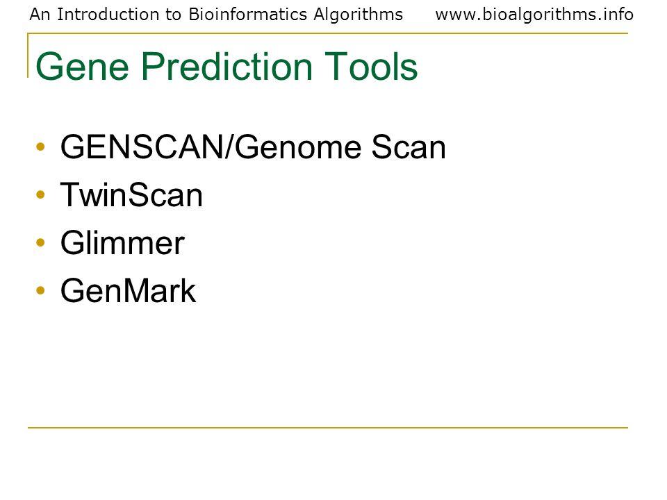 Gene Prediction Tools GENSCAN/Genome Scan TwinScan Glimmer GenMark