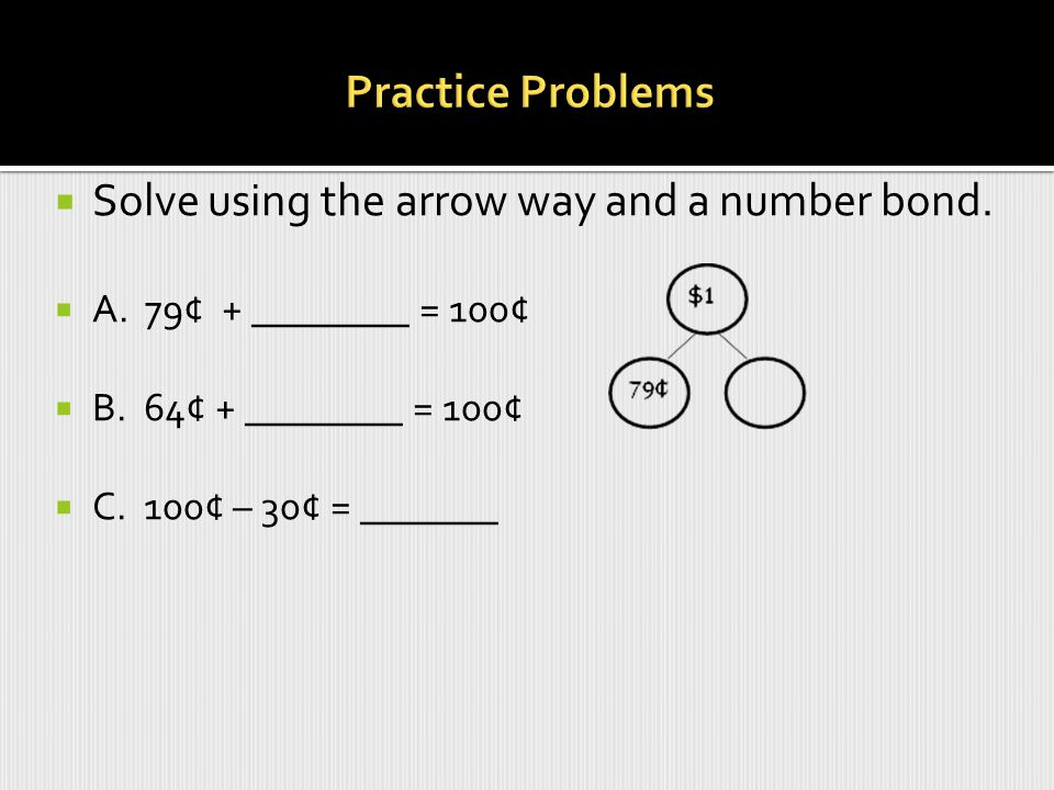 Solve using the arrow way and a number bond.