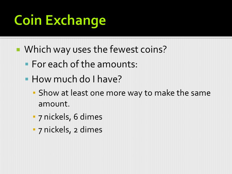 Coin Exchange Which way uses the fewest coins