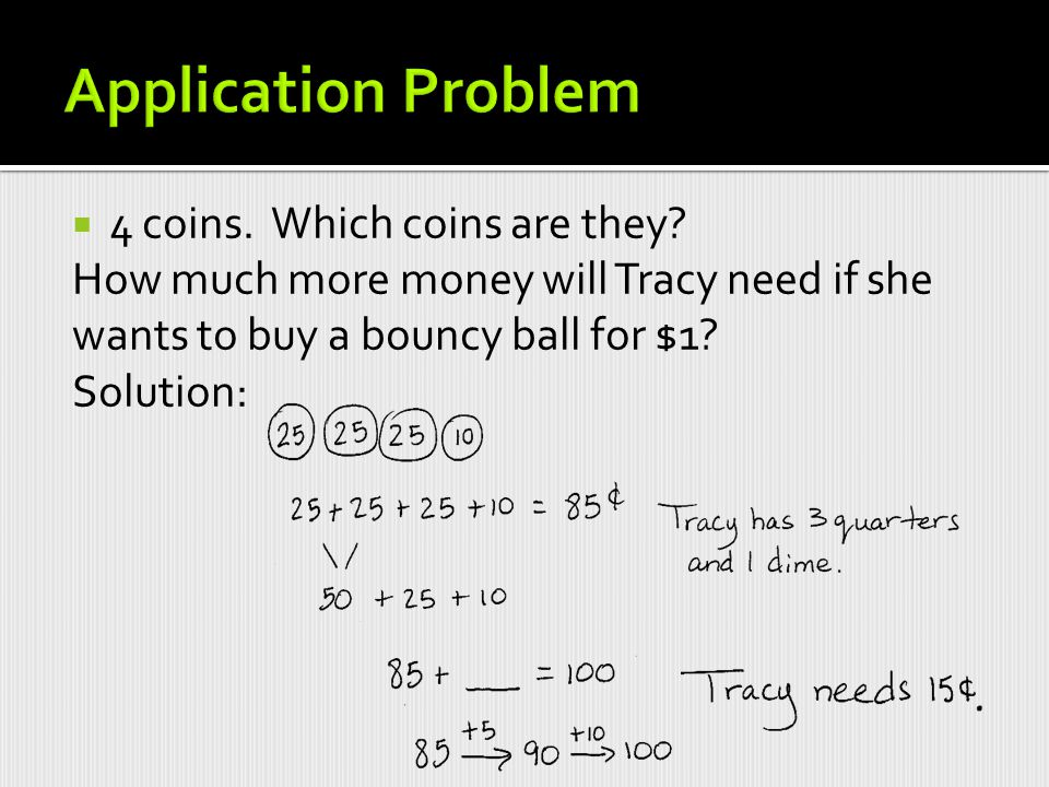 Application Problem 4 coins. Which coins are they