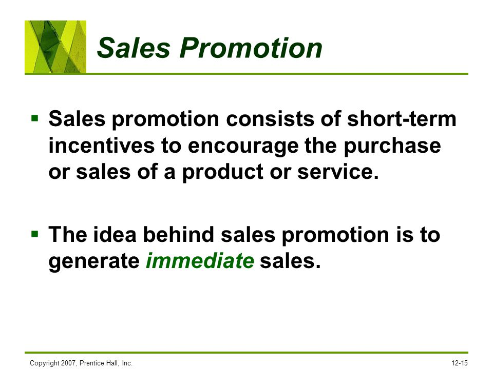Sales Promotion Sales promotion consists of short-term incentives to encourage the purchase or sales of a product or service.