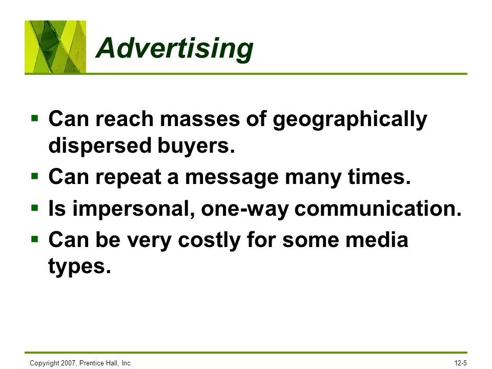 Advertising Can reach masses of geographically dispersed buyers.