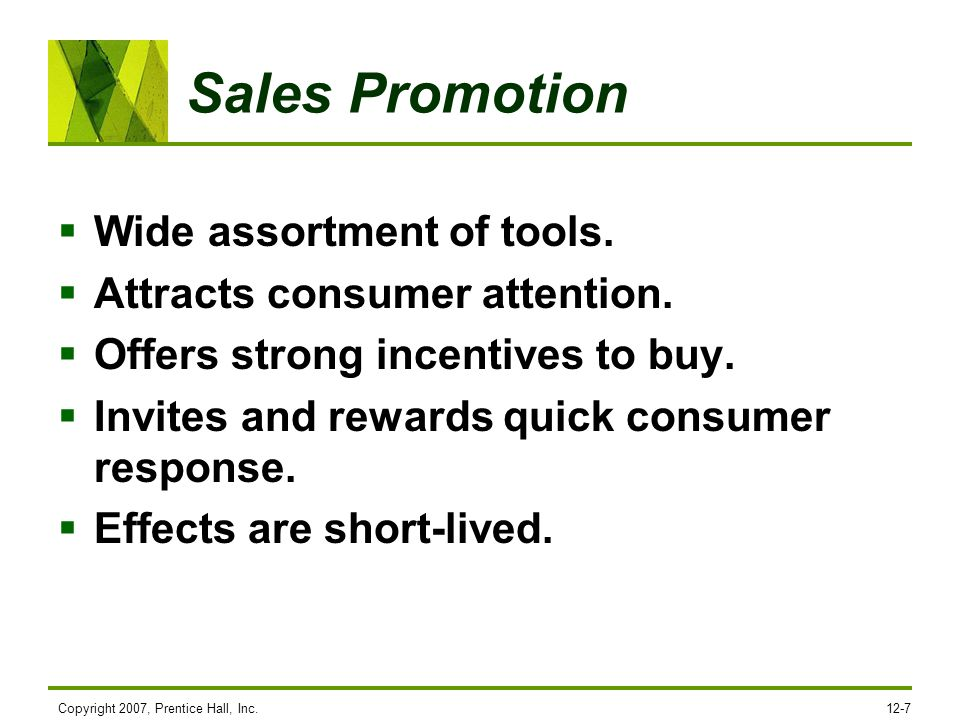 Sales Promotion Wide assortment of tools. Attracts consumer attention.
