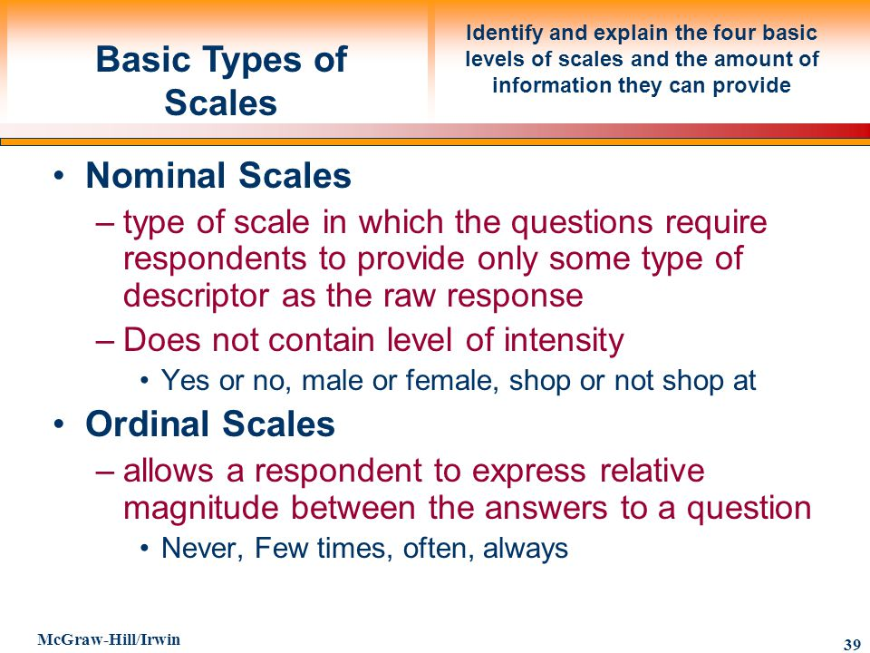 Basic Types of Scales Nominal Scales Ordinal Scales