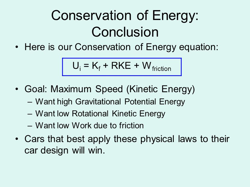 conclusion of conservation of energy This statement is called the law of conservation of energy  – the conclusion ties into the purpose of the lab and tells the reader what was found.