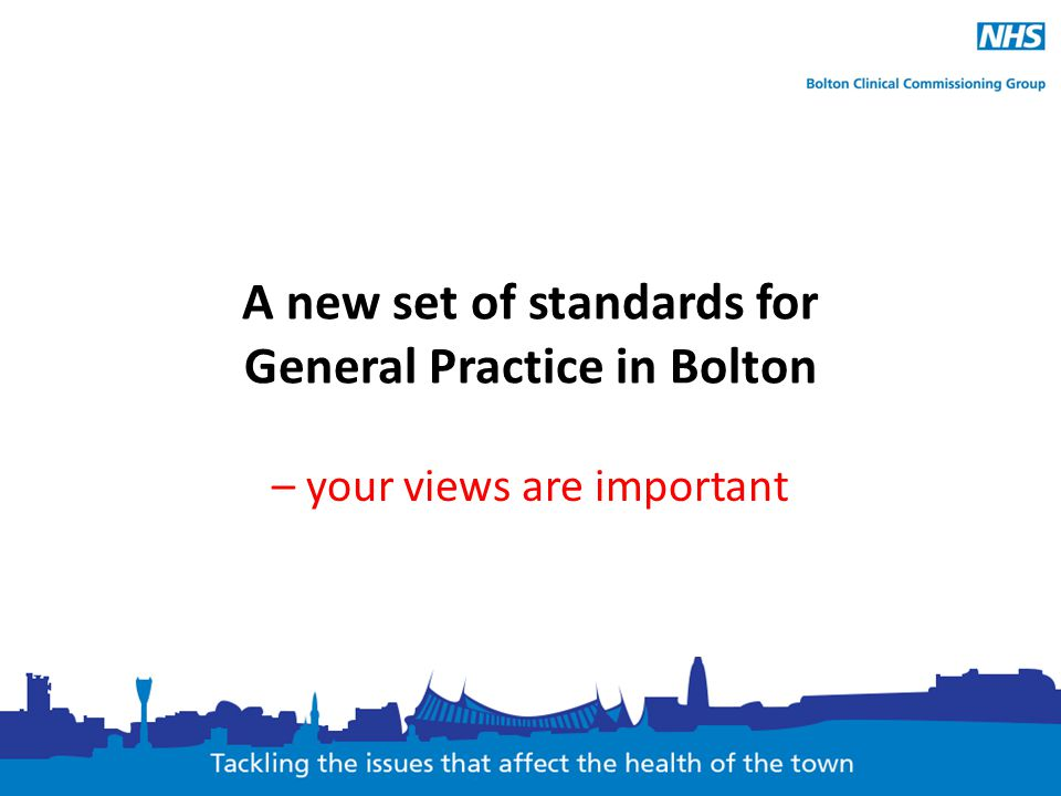 A new set of standards for General Practice in Bolton