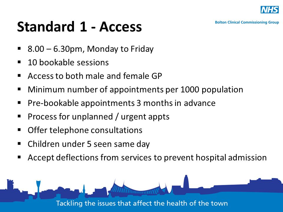 Standard 1 - Access 8.00 – 6.30pm, Monday to Friday