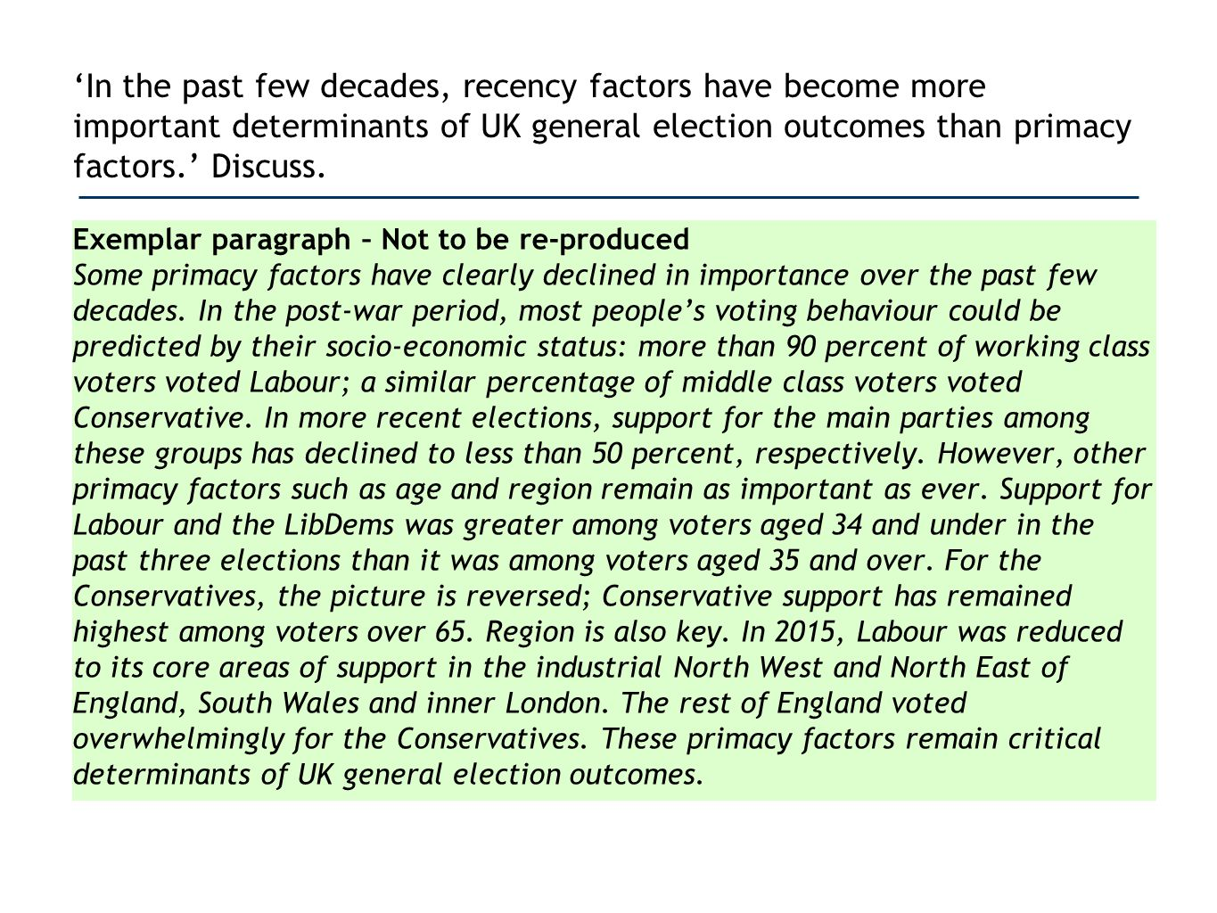 'In the past few decades, recency factors have become more important determinants of UK general election outcomes than primacy factors.' Discuss.