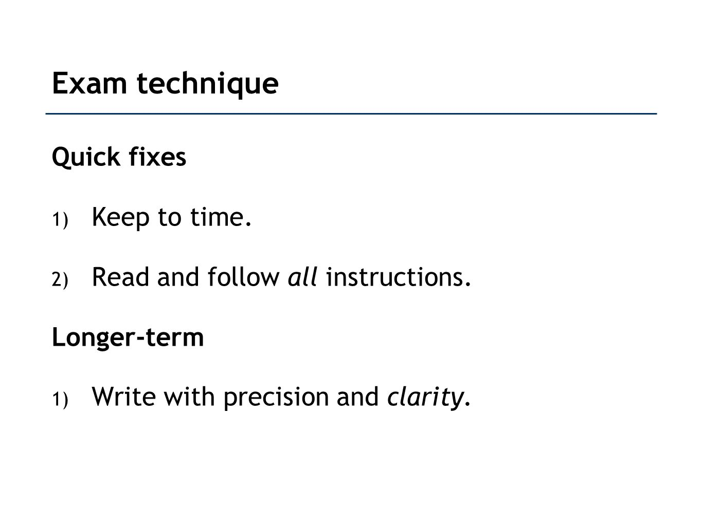 Exam technique Quick fixes Keep to time.