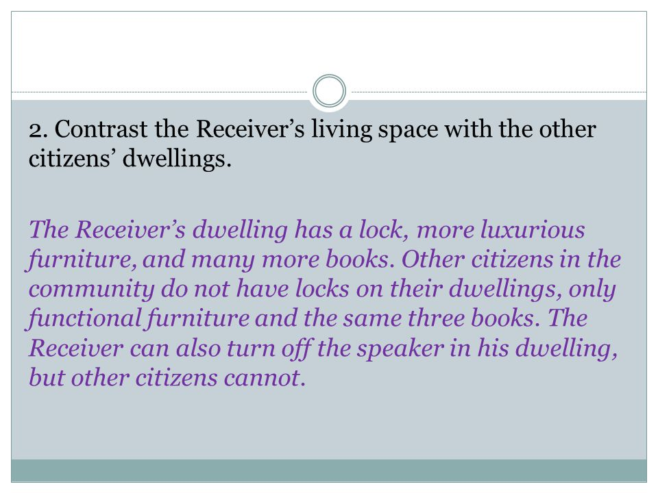 2. Contrast the Receiver's living space with the other citizens' dwellings.